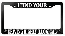 Glossy Black License Frame I Find Your Driving Highly Illogical Star Trek 62