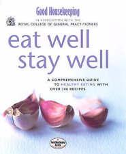 """Good Housekeeping"" Eat Well, Stay Well (Good Housekeeping Cookery Club), By Goo"