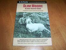 SLIM MOORE ALASKA MASTER GUIDE Big Game Hunters Hunting Bears Alaskan Book NEW