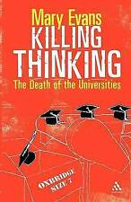 Killing Thinking: The Death of the Universities, Evans, Mary, 0826488323, New Bo