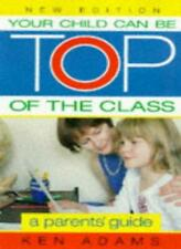 Your Child Can be Top of the Class By Ken Adams