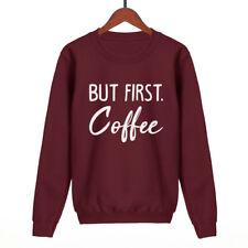 BUT FIRST COFFEE SWEATSHIRT WOMENS MENS UNISEX SWEAT SWAG HIPSTER FASHION SLOGAN