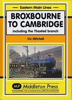 Vic Mitchell ~ BROXBOURNE to CAMBRIDGE Including Thaxted Branch ~ 2012 1st Ed
