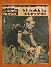 Miroir des Sports 919 du 12/7/1962-Le Tour. Eddy Pauwels, héros malheureux Alpes