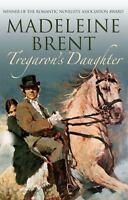 Tregaron's Daughter (Madeleine Brent) 9780285642195 by Brent, Madeleine