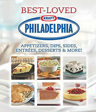 NEW Philadelphia Best-Loved Appetizers, Dips, Sides, Entrees, Desserts & More