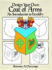 Design Your Own Coat of Arms: An Introduction to Heraldry (Dover Children's Act
