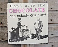 WITTY SIGN HAND OVER THE CHOCOLATE AND NOBODY GET'S HURT METAL WALL DECOR