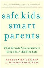 Safe Kids, Smart Parents: What Parents Need to Know to Keep Their Children Safe