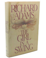 Richard Adams THE GIRL IN A SWING  1st Edition 1st Printing