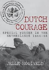 Dutch Courage: Special Forces in the Netherlands 1944-45 by Jelle Hooiveld Book