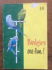 Budgies are Fun . Rare Vintage Budgie Bird Book - French's Pet Bird Institute
