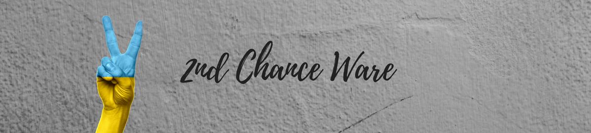 2nd Chance Ware