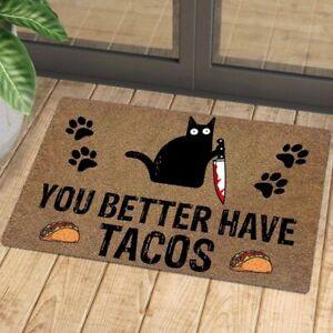 You Better Have Tacos Cat Doormat Funny Saying Cat Printed Welcome Door Mat