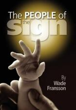 The People Of The Sign: By Wade Fransson