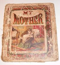 1800s My Mother Antique Childrens Book Chromolithograph Illustrations McLoughlin