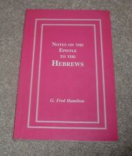 1992 NOTES EPISTLE TO THE HEBREWS G Fred Hamilton Christian Missions Many Lands