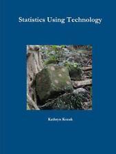 Statistics Using Technology by Kathryn Kozak (2014, Paperback)