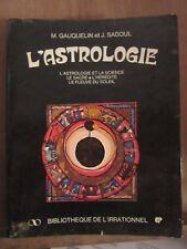 M. Gauquelin et J. Sadoul: L'astrologie/ Bibliothèque de l'Irrationnel