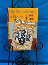 Circus - My Father Owned A Circus. By Robert H. Gollmar. Dated 1965 - Hardcover.