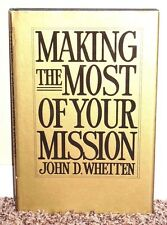 MAKING THE MOST OF YOUR MISSION by John D. Whetten 1981 1STED LDS MORMON BOOK HB
