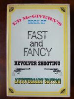 Fast and Fancy Revolver Shooting - Ed McGivern *Good Hardback*