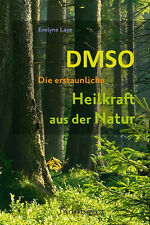 DMSO - Die erstaunliche Heilkraft aus der Natur - Evelyne Laye - NEU