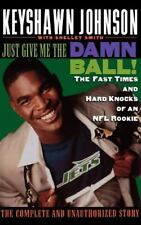 Just Give Me the Damn Ball!: The Fast Times and Hard Knocks of an NFL -ExLibrary