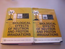 Biological Effects of Neutron And Proton Irradiations Vol I & Ii 1963 Symposium