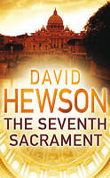 The Seventh Sacrament by David Hewson (Paperback, 2007)