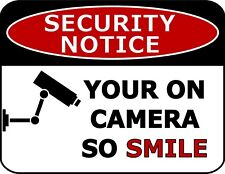 """""""Security Notice Your On Camera So Smile"""" Laminated Security Sign"""