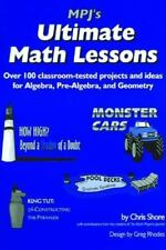MPJ's Ultimate Math Lessons : Over 100 Classroom-Tested Projects and Ideas for A