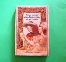 Antico manuale di giochi di prestigio ed altre magie - 1^ Ed. Fratelli Melita