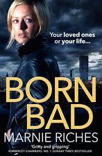 MARNIE RICHES __ BORN BAD __ BRAND NEW ___ FREEPOST UK