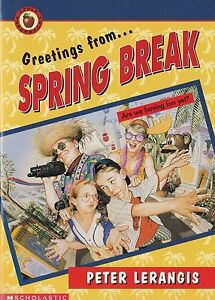 "PETER LERANGIS ""GREETINGS FROM SPRING BREAK"" SCHOLASTIC PRESS 1996 NEW!"