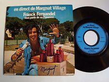 "FRANCK FERNANDEL vous parle de sa PROVENCE 7"" 45T promo MARGNAT VILLAGE PEP 8940"