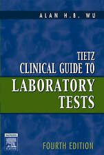 Tietz Clinical Guide to Laboratory Tests Fourth Edition by Alan Wu