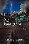 Not Fade Away by Ronald Gordon (2009, Hardcover)