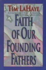 Faith of Our Founding Fathers by Tim LaHaye