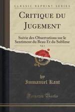 Critique du Jugement, Vol. 1 : Suivie des Observations Sur le Sentiment du...