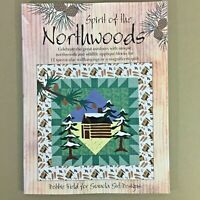 Spirit Of The Northwoods Quilt Appliqué Book Wildlife Outdoors Animals 12 Blocks