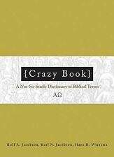 Good, Crazy Book: A Not-so-stuffy Dictionary of Biblical Terms (Crazy Talk), Wie