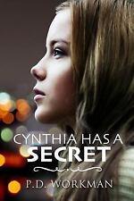 Cynthia Has a Secret by P. D. Workman (2016, Paperback)