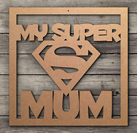 Super Mum Day Mothers Day Birthday Gift Present Ideal Craft Project Blanks MDF