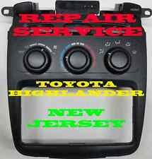 01 02 03 04 05 06 07 TOYOTA HIGHLANDER  A/C HEATER CONTROL REPAIR SERVICE WITH R