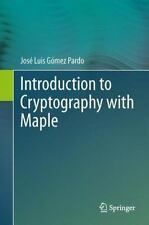 Introduction to Cryptography with Maple by José Luis Gómez Pardo (2012,...