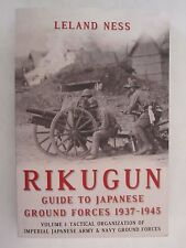 Rikugun: Guide to Japanese Ground Forces 1937-1945 - Volume 1