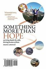 Something More Than Hope/Something More Than Everything : Surviving Despite...