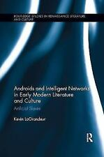 Androids and Intelligent Networks in Early Modern Literature and Culture: Artifi