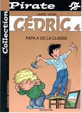 CEDRIC n°4 ¤ PAPA A DE LA CLASSE ¤ 2002 COLLECTION PIRATE DUPUIS